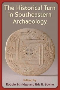 The Historical Turn in Southeastern Archaeology book cover