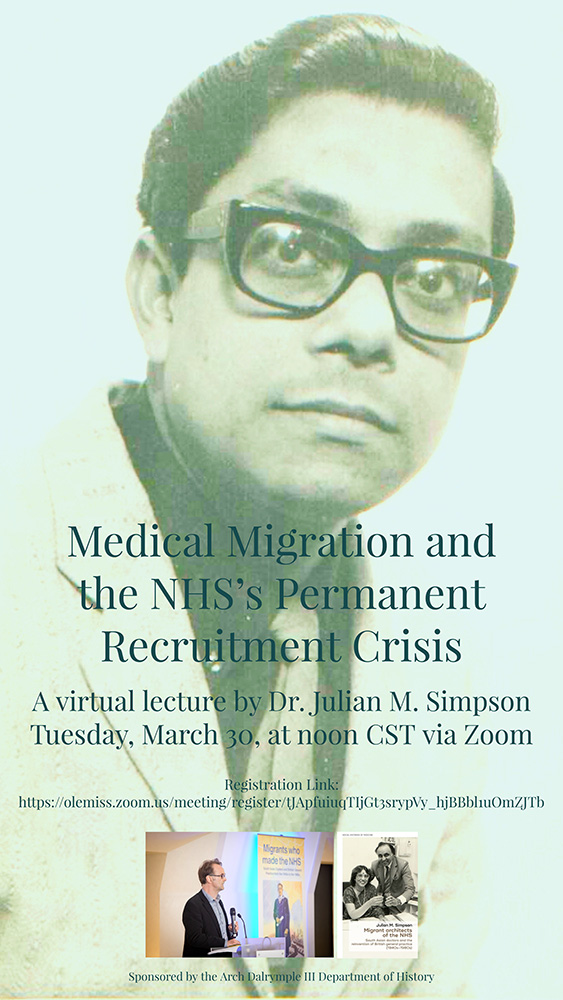 """Poster depicting Dr. Julian M. Simpson and advertising his lecture """"Medical Migration and the NHS's Permanent Recruitment Crisis"""" on Tuesday, March 30, at noon CST via Zoom"""